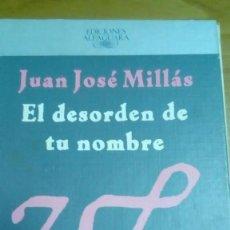 Libros de segunda mano: EL DESORDEN DE TU NOMBRE, JUAN JOSÉ MILLÁS. Lote 194907312