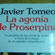 Libros de segunda mano: LA AGONÍA DE PROSERPINA, JAVIER TOMEO. Lote 194907321
