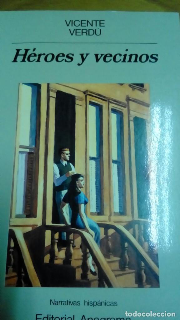HÉROES Y VECINOS, VICENTE VERDÚ (Libros de Segunda Mano (posteriores a 1936) - Literatura - Narrativa - Otros)