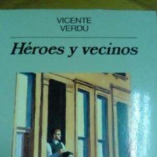Libros de segunda mano: HÉROES Y VECINOS, VICENTE VERDÚ. Lote 194907325