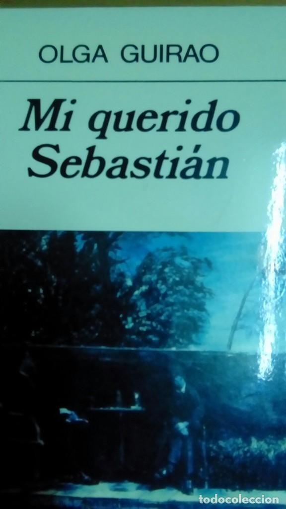 MI QUERIDO SEBASTIÁN, OLGA GUIRAO (Libros de Segunda Mano (posteriores a 1936) - Literatura - Narrativa - Otros)