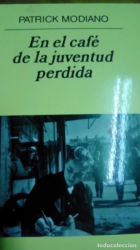 EN EL CAFÉ DE LA JUVENTUD PERDIDA, PATRICK MODIANO (Libros de Segunda Mano (posteriores a 1936) - Literatura - Narrativa - Otros)
