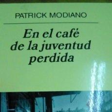 Libros de segunda mano: EN EL CAFÉ DE LA JUVENTUD PERDIDA, PATRICK MODIANO. Lote 194907341