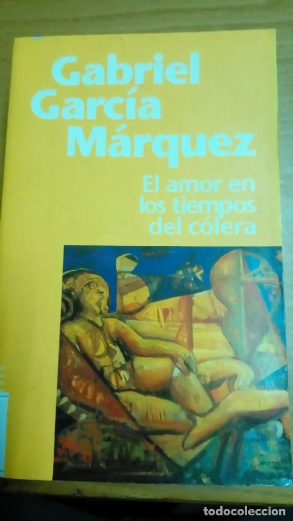 EL AMOR EN LOS TIEMPOS DEL CÓLERA, GABRIEL GARCÍA MÁRQUEZ (Libros de Segunda Mano (posteriores a 1936) - Literatura - Narrativa - Otros)