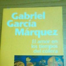 Libros de segunda mano: EL AMOR EN LOS TIEMPOS DEL CÓLERA, GABRIEL GARCÍA MÁRQUEZ. Lote 194907357