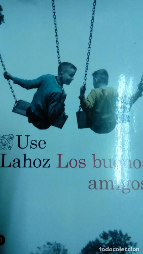 LOS BUENOS AMIGOS, USE LAHOZ (Libros de Segunda Mano (posteriores a 1936) - Literatura - Narrativa - Otros)
