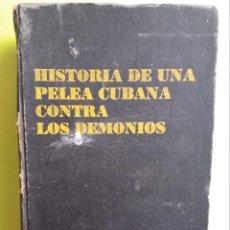 Libros de segunda mano: HISTORIA DE UNA PELEA CUBANA CONTRA LOS DEMONIOS - LA HABANA 1975. Lote 194909553