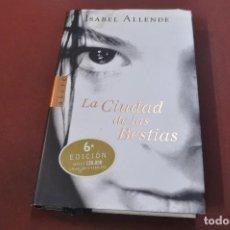 Libros de segunda mano: LA CIUDAD DE LAS BESTIAS - ISABEL ALLENDE - NO62. Lote 194949000