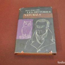 Libros de segunda mano: LES HISTORIES NATURALS - JOAN PERUCHO - EDICIONES DESTINO - NOB. Lote 194949227