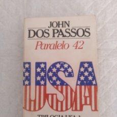 Libros de segunda mano: PARALELO 42. JOHN DOS PASSOS. TRILOGIA USA-1. BRUGUERA LIBRO AMIGO, 1984. LIBRO. Lote 194952693