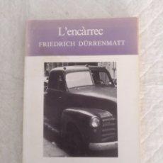 Libros de segunda mano: L' ENCÀRREC. FRIEDRICH DÜRRENMATT. LIBRO. Lote 194954391