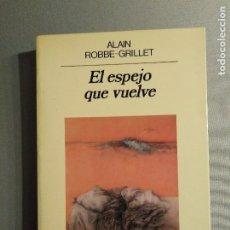 Libros de segunda mano: ALAIN ROBBE GRILLET EL ESPEJO QUE VUELVE. Lote 194966638