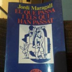 Libros de segunda mano: EL QUE PASSA I ELS QUI HAN PASSAT . Lote 194978497
