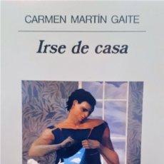 Libros de segunda mano: IRSE DE CASA DE CARMEN MARTÍN GAITE. ANAGRAMA PRIMERA EDICIÓN.. Lote 194986232