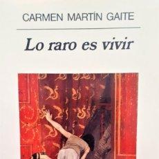 Libros de segunda mano: LO RARO ES VIVIR DE CARMEN MARTÍN GAITE. ANAGRAMA. . Lote 194986323