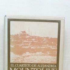 Libros de segunda mano: MOUNTOLIVE. EL CUARTETO DE ALEJANDRÍA. LAWRENCE DURRELL. EDHASA NARRATIVAS CONTEMPORÁNEAS, 1979.. Lote 194986787