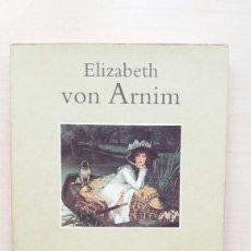 Libros de segunda mano: ELIZABETH Y SU JARDÍN ALEMÁN. ELIZABETH VON ARNIM. MONDADORI, LITERATURA 62, PRIMERA EDICIÓN, 1997.. Lote 195000676