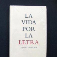 Libros de segunda mano: LA VIDA POR LA LETRA – EUGENIO TORRECILLA – LUNA DE ABAJO – 2009. Lote 195028041