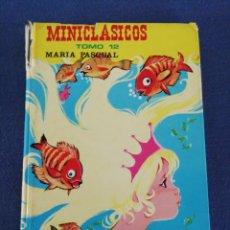 Libros de segunda mano: MINICLASICOS TOMO 12. MARIA PASCUAL. EDICIONES TORAY. AÑO 1984. Lote 195028077