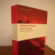 Libros de segunda mano: WILLIAM FINNEGAN: AÑOS SALVAJES (LIBROS DEL ASTEROIDE, 2016) MUY BUEN ESTADO. Lote 195031331