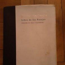Libros de segunda mano: LIBRO DE LOS PASAJES, WALTER BENJAMIN, EDITA AKAL 2005. Lote 195031468