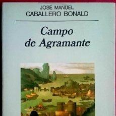 Libros de segunda mano: JOSÉ MANUEL CABALLERO BONALD . CAMPO DE AGRAMANTE . ANAGRAMA. Lote 195036022