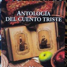 Libros de segunda mano: AUGUSTO MONTERROSO Y BÁRBARA JACOBS (EDS.) . ANTOLOGÍA DEL CUENTO TRISTE. Lote 195036423