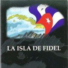 Libros de segunda mano: LA ISLA DE FIDEL. Lote 195044988