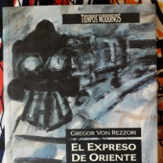 Libros de segunda mano: GREGOR VON REZZORI . EL EXPRESO DE ORIENTE. Lote 195077162