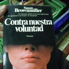 Libros de segunda mano: CONTRA NUESTRA VOLUNTAD, SUSAN BROWNMILLER. L.8136-607. Lote 195077590