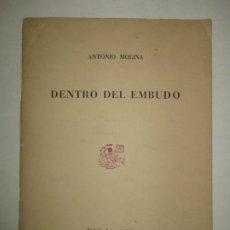 Libros de segunda mano: DENTRO DEL EMBUDO. MOLINA, ANTONIO. 1967.. Lote 195079041