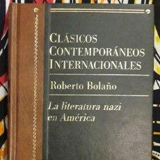 Libros de segunda mano: ROBERTO BOLAÑO . LA LITERATURA NAZI EN AMÉRICA. Lote 195079182