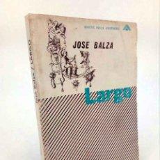 Libros de segunda mano: LARGO (JOSÉ BALZA) MONTE ÁVILA, 1968. Lote 195123517
