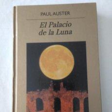 Libros de segunda mano: EL PALACIO DE LA LUNA . PAUL AUSTER ( ANAGRAMA ). Lote 195123947
