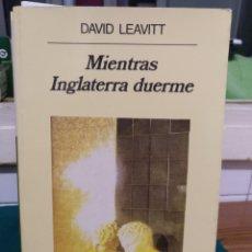 Livres d'occasion: DAVID LEAVITT, MIENTRAS INGLATERRA DUERME. ANAGRAMA 1994. Lote 195149258