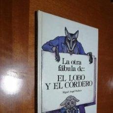 Libros de segunda mano: LA OTRA FABULA DE EL LOBO Y EL CORDERO. MIGUEL ANGEL PACHECO. TAPA DURA. BUEN ESTADO. DIFICIL. Lote 195151458