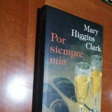 Libros de segunda mano: POR SIEMPRE MIA. MARY HIGGINS CLARK. CIRCULO DE LECTORES. TAPA DURA. BUEN ESTADO. Lote 195153243
