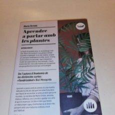 Libros de segunda mano: MARTA ORRRIOLS, APRENDRE A PARLAR AMB LES PLANTES. Lote 195155041
