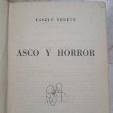 Libros de segunda mano: ASCO Y HORROR. LASZLO NEMETH. LUIS DE CARALT. BARCELONA. 1963 COLECCION GIGANTE. Lote 195160642