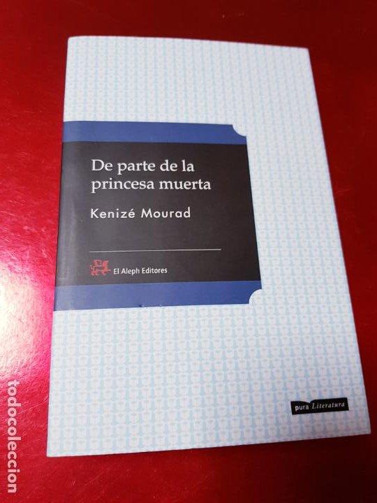 Libros de segunda mano: LIBRO-DE PARTE DE LA PRINCESA MUERTA-KENIZÉ MOURAD-4ªEDICIÓN-2010-EL ALEPH EDITORES-EXCELENTE-VER FO - Foto 2 - 195164710