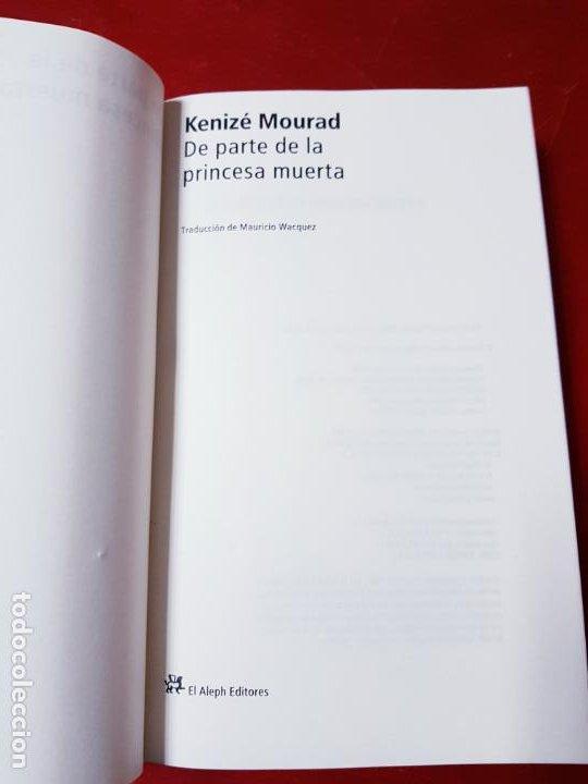 Libros de segunda mano: LIBRO-DE PARTE DE LA PRINCESA MUERTA-KENIZÉ MOURAD-4ªEDICIÓN-2010-EL ALEPH EDITORES-EXCELENTE-VER FO - Foto 9 - 195164710
