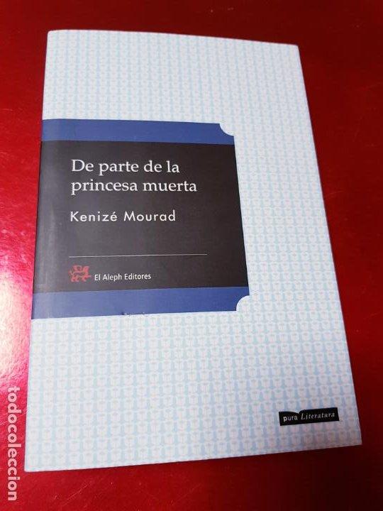 LIBRO-DE PARTE DE LA PRINCESA MUERTA-KENIZÉ MOURAD-4ªEDICIÓN-2010-EL ALEPH EDITORES-EXCELENTE-VER FO (Libros de Segunda Mano (posteriores a 1936) - Literatura - Narrativa - Otros)