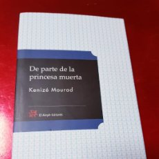 Libros de segunda mano: LIBRO-DE PARTE DE LA PRINCESA MUERTA-KENIZÉ MOURAD-4ªEDICIÓN-2010-EL ALEPH EDITORES-EXCELENTE-VER FO. Lote 195164710