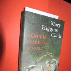 Libros de segunda mano: ¿DÓNDE ESTÁN LOS NIÑOS? CLARK, MARY HIGGINS. ED. CÍRCULO DE LECTORES. BARCELONA 1991. Lote 195182281