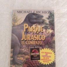 Libros de segunda mano: PARQUE JURÁSICO EL COMIENZO. EXTRACTO DEL LIBRO PARQUE JURÁSICO DE MICHAEL CRICHTON. LIBRO. Lote 195182666