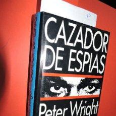 Libros de segunda mano: CAZADOR DE ESPÍAS. WRIGHT, PETER; GREENGRASS, PAUL. ED. CÍRCULO DE LECTORES. BARCELONA 1988. Lote 195182716