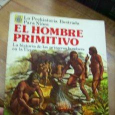 Libros de segunda mano: LA PREHISTORIA ILUSTRADA PARA NIÑOS, EL HOMBRE PRIMITIVO. CO-30. Lote 195182732