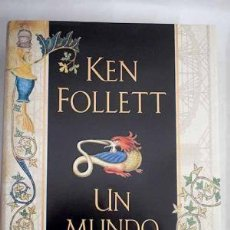 Libros de segunda mano: UN MUNDO SIN FIN. KEN FOLLETT. Lote 195183183