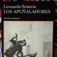Libros de segunda mano: LEONARDO SCIASCIA . LOS APUÑALADORES . TUSQUETS. Lote 195192808
