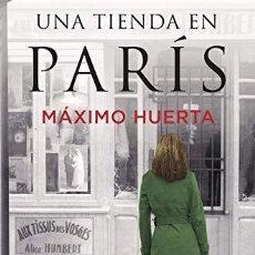 Libros de segunda mano: UNA TIENDA EN PARÍS. MAXIM HUERTA. Lote 195193482